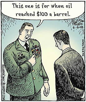 cartoon of a general pointing at medals on his uniform, saying 'and this one is for when oil reached $100 a barrel'